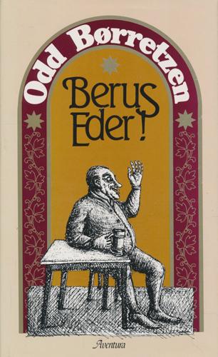 Berus eder! En bok om vårt triste forhold til alkoholens gleder.
