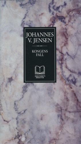 (ÅRHUNDRETS BIBLIOTEK) Kongens fall. Oversatt fra dansk av Sigurd Hoel.