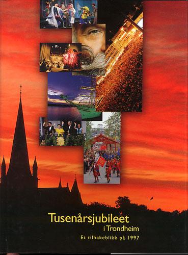 TUSENÅRSJUBILEET I TRONDHEIM.  Et tilbakeblikk på 1997.