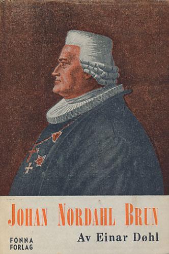 (BRUN, JOHAN NORDAHL) Johan Nordahl Brun.