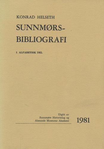 Sunnmørsbibliografi. I. Alfabetisk del.