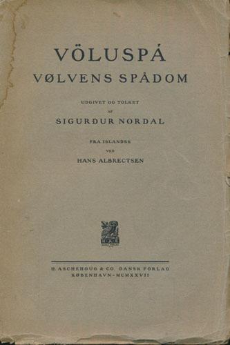 VÖLUSPA.  Vølvens spådom. Udgivet og tolket av Sigurdur Nordal. Fra Islandsk ved Hans Albrectsen.