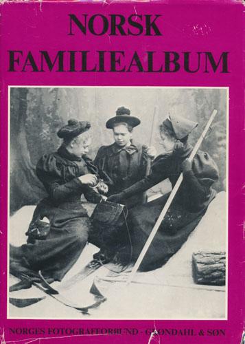 NORSK FAMILIEALBUM.  Redaksjon og tekst: Else M. Boye - Finn P. Nyquist.