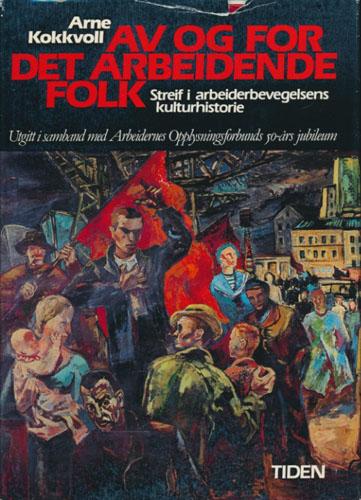 Av og for det arbeidende folk. Streif i arbeiderbevegelsens historie. Utgitt i samband med Arbeidernes Opplysningsforbunds 50-års jubileum.