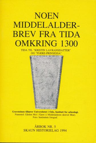 """SKAUN HISTORIELAG.  Årbok nr. 5. Noen Middelalder-brev fra tida omkring 1300. Tida til """"Kristin Lavransdatter"""" og """"Fjære-prinsessa"""". Ved Ottar Ribe."""