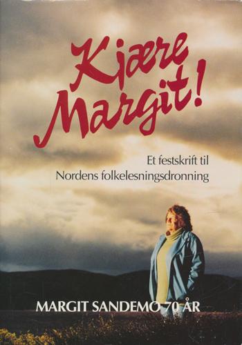 (SANDEMO, MARGIT) Kjære Margit! Margit Sandemo 70 år. Et festskrift til Nordens folkelesningsdronning.