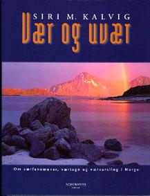 Vær og uvær. Om værfenomener, værtegn og værvarsling i norge.