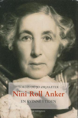 (ANKER, NINI ROLL) Nini Roll Anker. En kvinne i tiden.