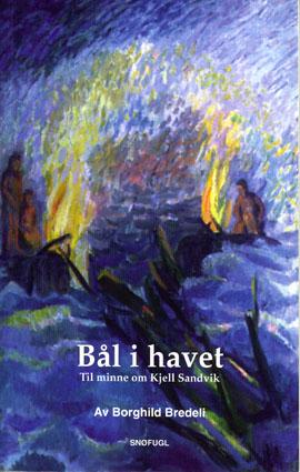 (SANDVIK, KJELL) Bål i havet. Diktepos til minne om Kjell Sandvik.