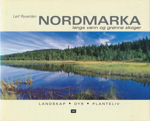 Nordmarka langs vann og grønne skoger. Hovedfotografer: Jørn Bøhmer Olsen og Rolf Sørensen.