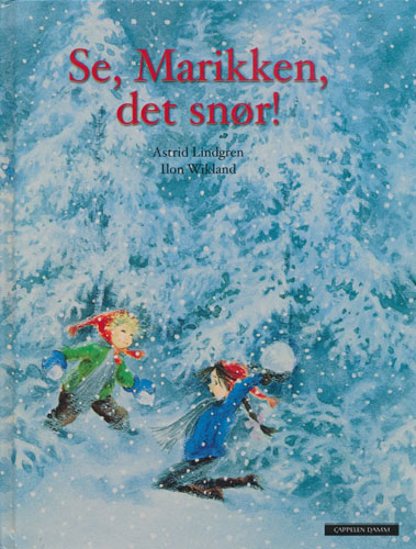 Se, Marikken, det snør! Med tegninger av Ilon Wikland.