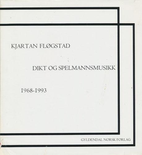 Dikt og spelmannsmusikk. 1968-1993. Med teikningar av Bjørn Ransve.