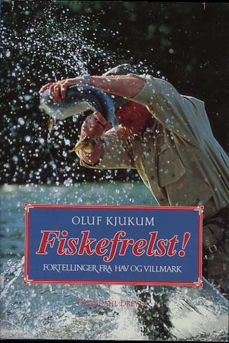 Fiskefrelst! Fortellinger fra hav og villmark.