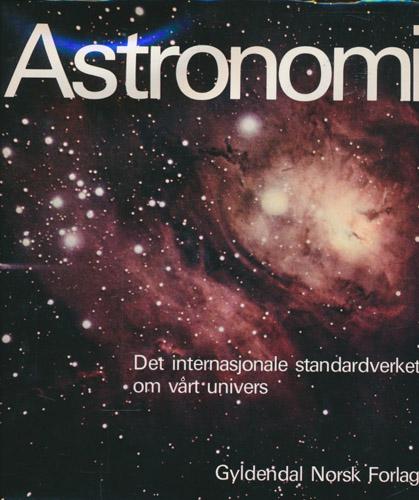 ASTRONOMI.  Det internasjonale standardverket om vårt univers. Utarbeidet ved Universitetet i Cambridge.