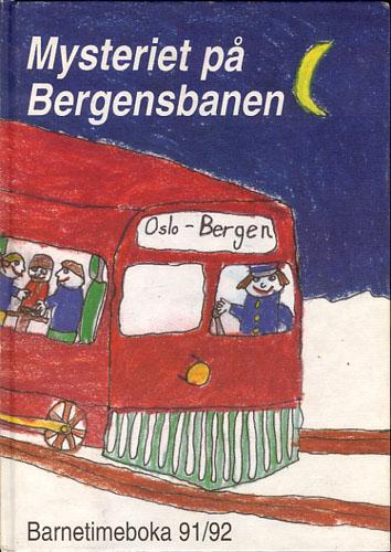 BARNETIMEBOKA 91/92.  Mysteriet på Bergensbanen.