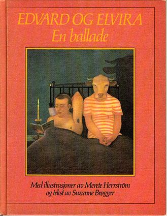 Edvard og Elvira. En ballade. Illustrert av Merete Herrström.