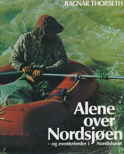 Alene over Nordsjøen - og eventyrferder i Nordishavet.