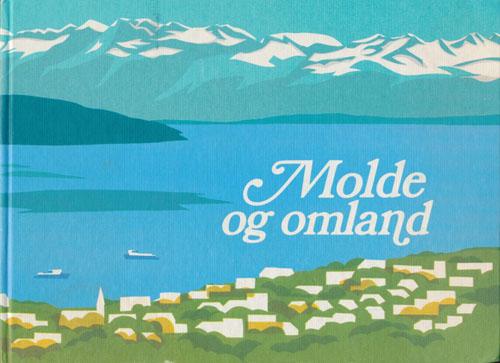 MOLDE OG OMLAND.  Utgitt av Romsdals Fellesbank A/S i anledning av bankens 50 års jubileum 15.10.1977.