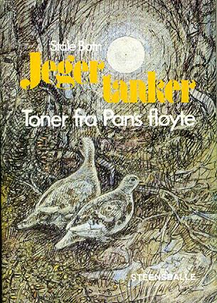 Jegertanker. Toner fra Pans fløyte. Med illustrasjoner av Arne Dahlin.
