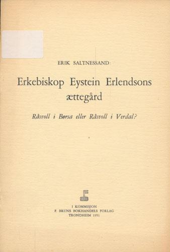 Erkebiskop Eystein Erlendsons ættegård. Råsvoll i Børsa eller Råsvoll i Verdal.