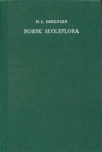Norsk skoleflora. Til bruk ved undervisning og botaniske utferder.