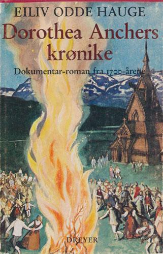 Dorothea Anchers krønike. En dokumentar-roman fra 1700-tallet.