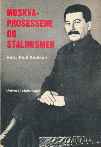 Moskvaprosessene og stalinismen.