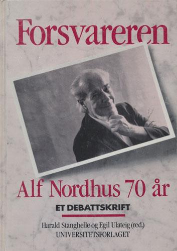 (NORDHUS, ALF) Forsvareren Alf Nordhus 70 år - et debattskrift.