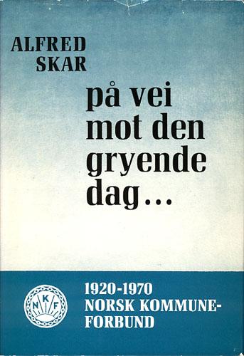 På vei mot den gryende dag. Norsk Kommuneforbund gjennom 50 år.