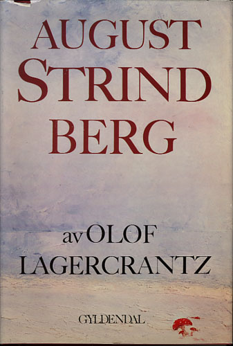 (STRINDBERG, AUGUST) August Strindberg.