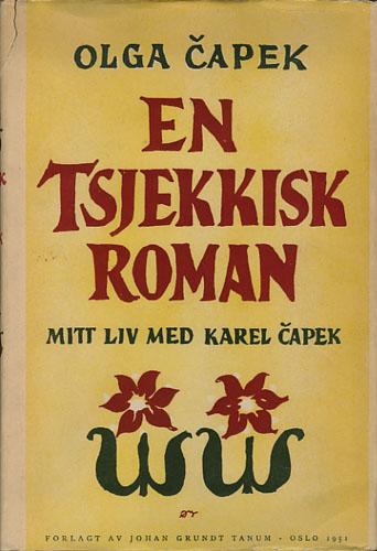 (CAPEK, KAREL) En tsjekkisk roman. Mitt liv med Karel Capek.