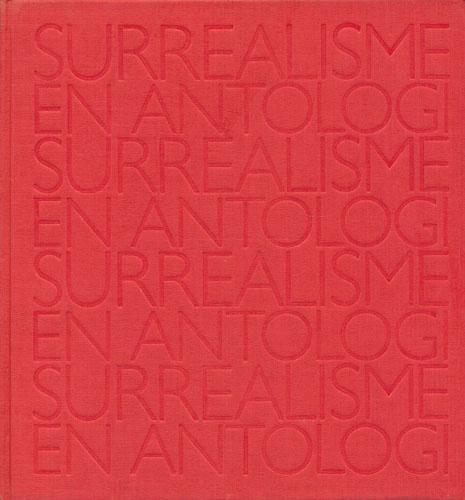 SURREALISME.  En antologi. Redigert av Kjartan Fløgstad, Karin Gundersen, Kjell Heggelund, Sissel Lie.