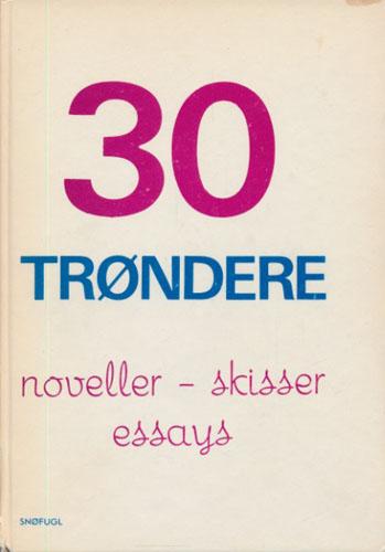 30 TRØNDERE.  Noveller - skisser - essays.