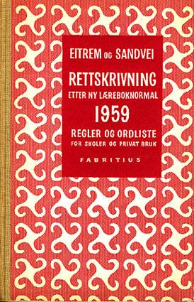 Rettskrivning etter ny læreboknormal 1959. Regler for skoler og privat bruk.