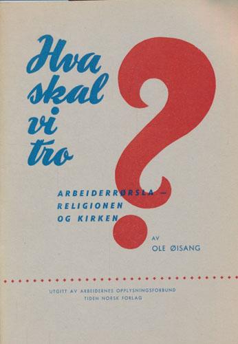 Hva skal vi tro? Arbeiderrørsla - religionen og kirken.