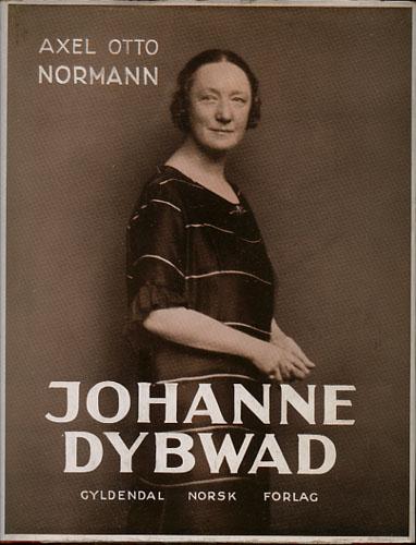 (DYBWAD, JOHANNE) Johanne Dybwad. Liv og kunst.