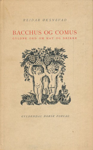 Bacchus og Comus. Gyldne ord om mat og drikke. En antologi.