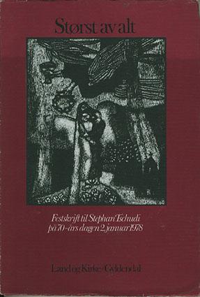 (TSCHUDI, STEPHAN) Størst av alt. Festskrift til Stephan Tschudi på 70-års dagen 2. januar 1978. Illustrasjoner: Bjørn Bjørneboe.