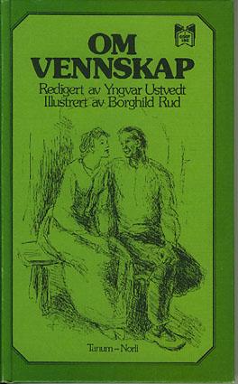 OM VENNSKAP.  Redigert av Yngvar Ustvedt. Illustrert av Borghild Rud.