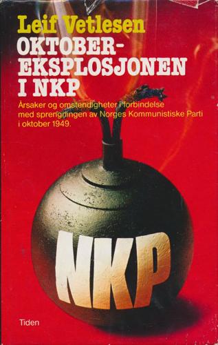 Oktobereksplosjonen i NKP. Årsaker og omstendigheter i forbindelse med sprengningen av Norges Kommunistiske Parti i oktober 1949.