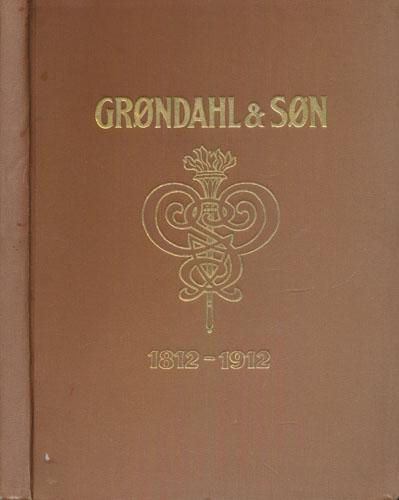 (GRØNDAHL) Grøndahl & Søns boktrykkeri og bokhandel i hundrede aar.