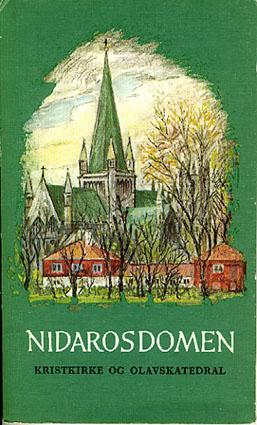 (KULTURMINNER I TRONDHEIM) Nidarosdomen. Kristkirke og Olavskatedral. Av Johan B. Rian.