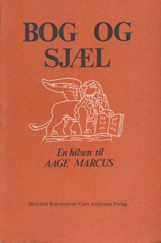 (MARCUS, AAGE) Bog og sjæl. En hilsen til Aage Marcus.