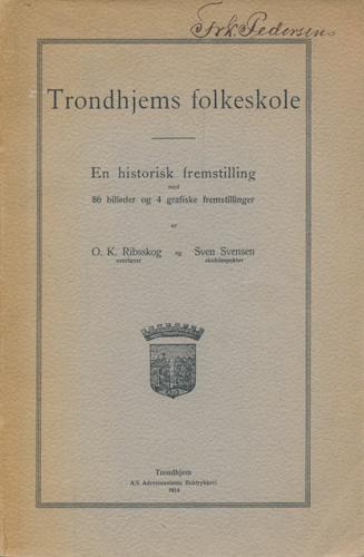 Trondhjems folkeskole. En historisk fremstilling med 80 billeder og 4 grafiske fremstillinger.