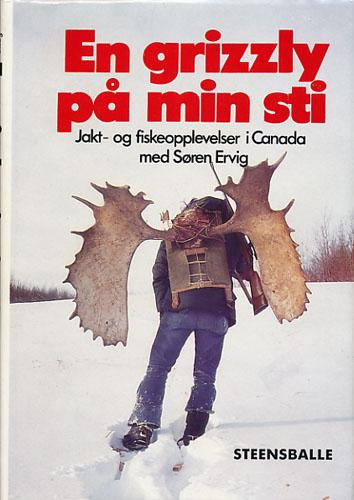 En grizzly på min sti. Jakt- og fiskeopplevelser i Canada.