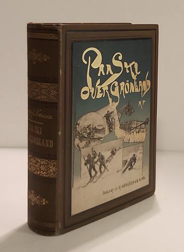 Paa ski over Grønland. En Skildring af Den norske Grønlands-Ekspedition 1888-89. Med Illustrationer af A.Bloch, Th. Holmboe, Eiv. Nielsen og E. Werenskiold.