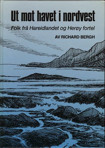 Ut mot havet i nordvest. Folk frå Hareidlandet og Herøy fortel.