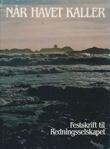 NÅR HAVET KALLER.  Festskrift til Redningsselskapet.
