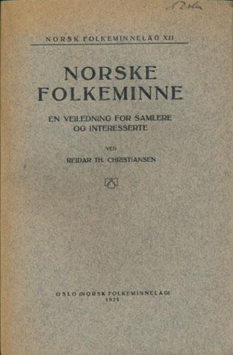 Norske folkeminne. En veiledning for samlere og interesserte.