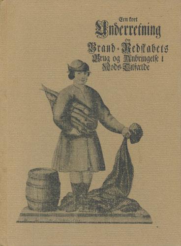 Een kort Underretning om Brand-Redskabets Brug og Anbringelse i Nøds-Tilfælde samt hva Ildebrande, som er overgaaet Trondhiems Bye fra Ao. 1328. og til 1740 / Inddeelningen ved Trondhiems Brand-Compagnie.